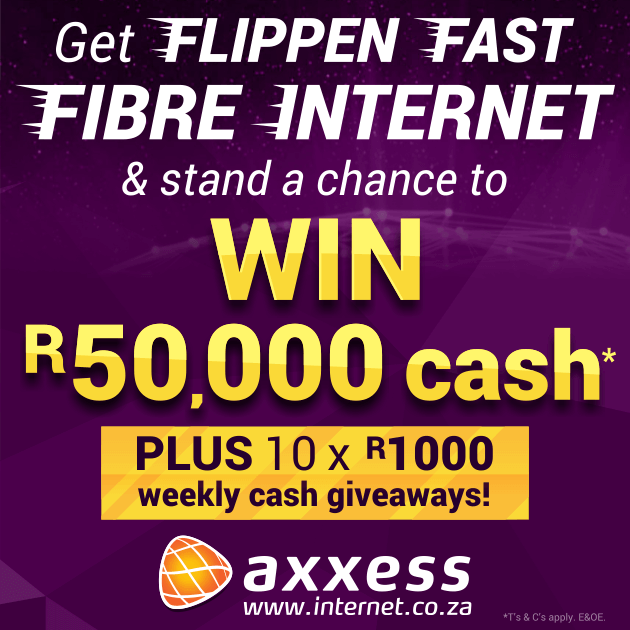LAST chance to WIN R50 000 with Axxess Fibre - Mums Mail